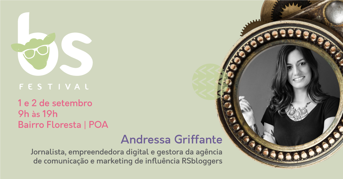 Andressa Griffante, empresária na RSbloggers, é uma das palestrantes regionais a integrar a programação.